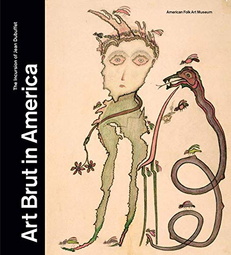 Art Brut in America: The Incursion of Jean Dubuffet (Paperback): Val&#xe9 Rie Rousseau