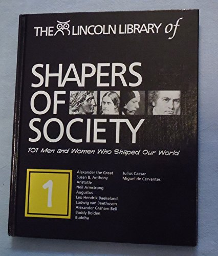 The Lincoln Library of Shapers of Society: 101 Men and Women Who Shaped the World (Hardback)