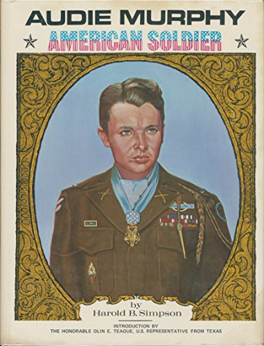 Audie Murphy: American Soldier: Simpson, Harold
