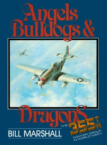 9780912173023: Angels, Bulldogs and Dragons: The 355th Fighter Group in World War II