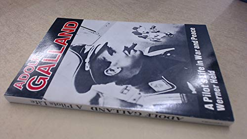 9780912173085: Adolf Galland: A Pilot's Life in War and Peace
