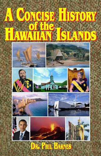 A Concise History of the Hawaiian Islands: Dr. Phil Barnes