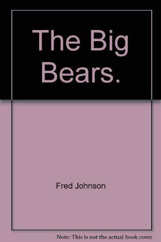 The big bears (Ranger Rick's best friends): Fred Johnson