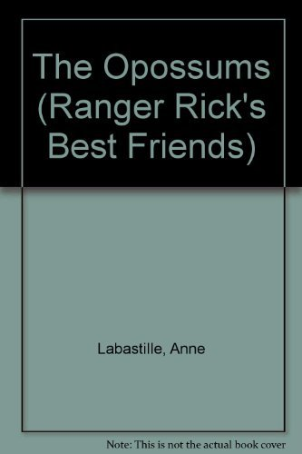 The Opossums (Ranger Rick's Best Friends) (0912186089) by Labastille, Anne