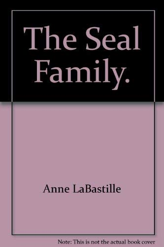 The seal family (Ranger Rick's best friends): Anne LaBastille