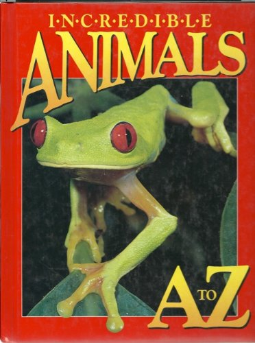 9780912186665: Incredible Animals A to Z