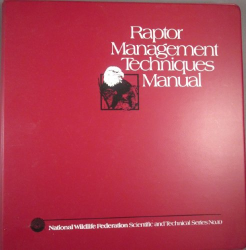 9780912186825: Raptor Management Techniques Manual (NATIONAL WILDLIFE FEDERATION SCIENTIFIC AND TECHNICAL SERIES)