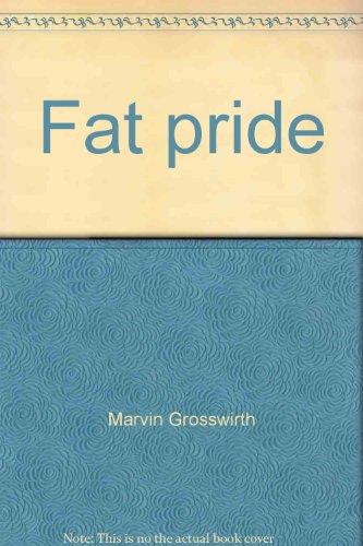 Fat pride;: A survival handbook (0912190051) by Grosswirth, Marvin