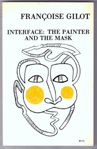 9780912201030: Interface: The Painter and the Mask