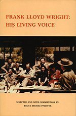 9780912201146: Frank Lloyd Wright: His Living Voice