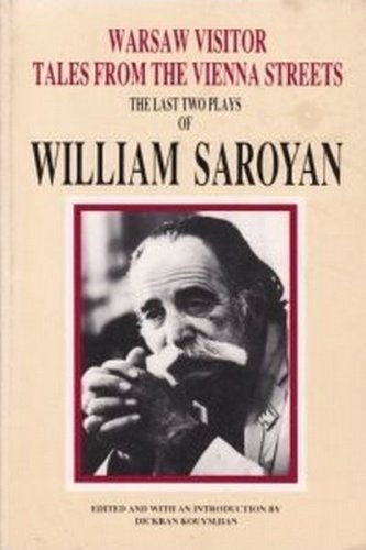 Warsaw Visitor and Tales from the Vienna: Saroyan, William; Kouymjian,