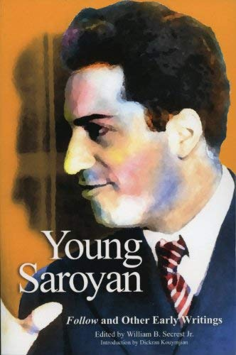 Young Saroyan: Follow and Other Early Writings: William B., Jr.