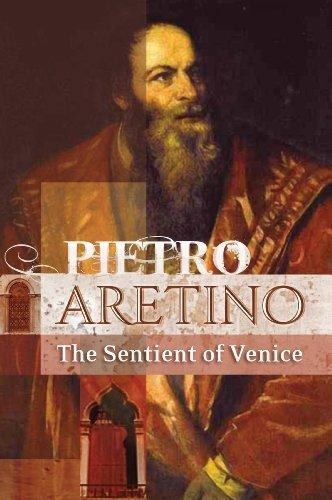 9780912201429: Pietro Aretino - The Sentient of Venice
