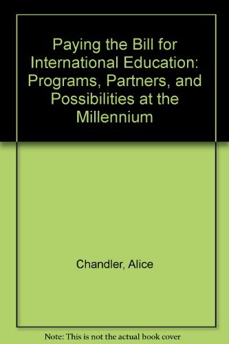 Paying the Bill for International Education: Programs, Partners and Possibilities at the Millennium...