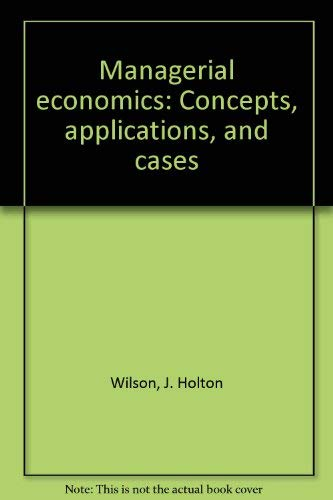 9780912212081: Managerial economics: Concepts, applications, and cases