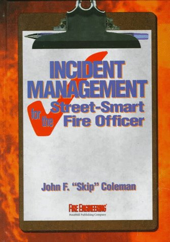 9780912212609: Incident Management for the Street-Smart Fire Officer