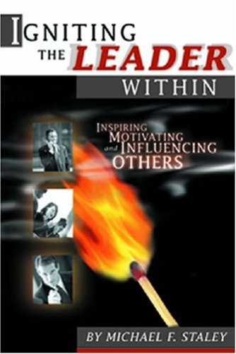 9780912212715: Igniting the Leader Within: The Leadership Legacy of Ben Franklin, Father of the American Fire Service