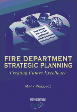 9780912212760: Fire Department Strategic Planning: Creating Future Excellence