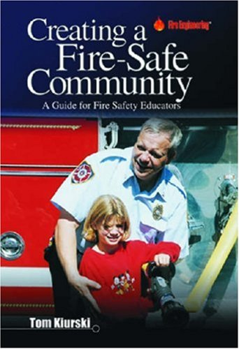 9780912212821: Creating a Fire-Safe Community: A Guide for Fire Safety Educators