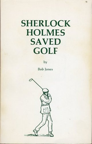 Sherlock Holmes saved golf (0912216301) by Jones, Bob
