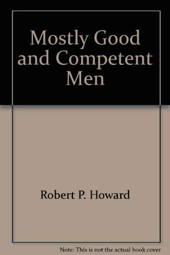9780912226231: Mostly Good and Competent Men: Illinois Governors, 1818-1988