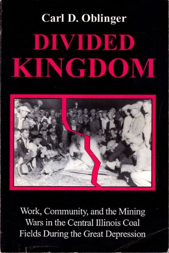 9780912226286: Divided Kingdom : Work, Community, and the Mining Wars in the Central Illinois Coal Fields During the Great Depression