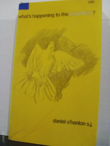 What's Happening To The Church?: O'Hanlon, Daniel