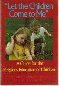 Let the Children Come to Me: Joseph L. Bernardin