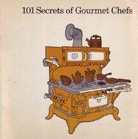 101 Secrets of Gourmet Chefs Unusual Recipes: Killeen, Jacqueline (ed)