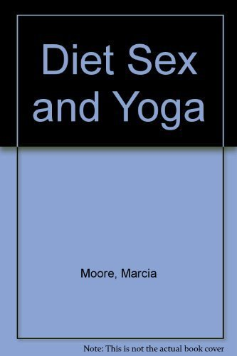 9780912240008: Diet Sex and Yoga