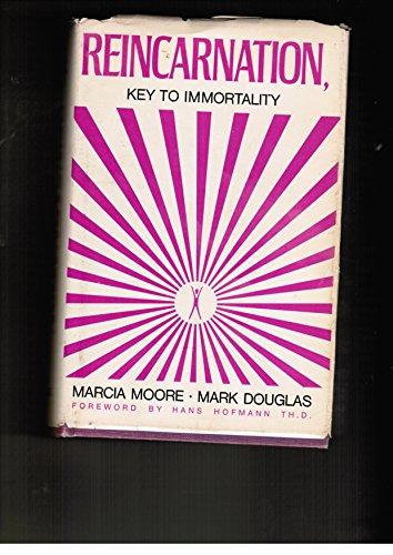 Reincarnation Key to Immortality: Marcia Moore