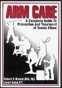 Arm Care a Complete Guide to Prevention: M.S. Robert P.