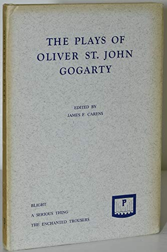 The Plays of Oliver St. John Gogarty: Gogarty, Oliver St.John (introduction by James F. Carens)