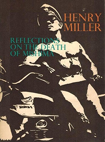 Reflections on the Death of Mishima: Miller, Henry