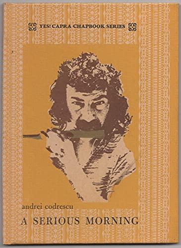 A SERIOUS MORNING: CODRESCU, Andrei