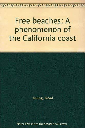 9780912264752: Free beaches: A phenomenon of the California coast