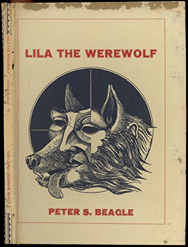 Lila the werewolf (Yes! Capra chapbook series ; no. 17) (0912264918) by Peter S Beagle