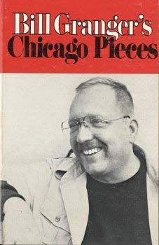 CHICAGO PIECES: A Collection of Stories That: Granger, Bill.