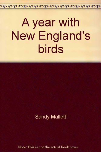 9780912274911: A year with New England's birds: A guide to twenty-five field trips