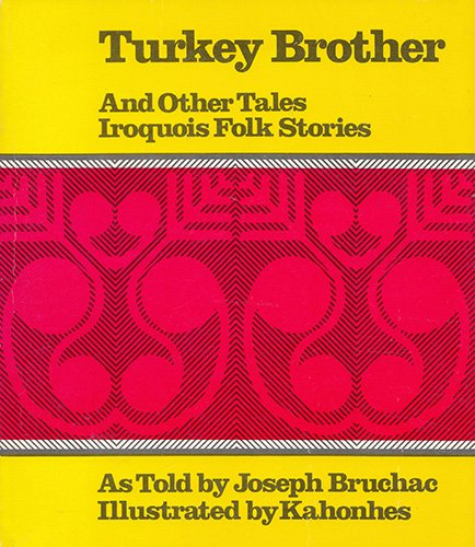 Turkey Brother and Other Tales: Iroquois Folk: Bruchac, Joseph