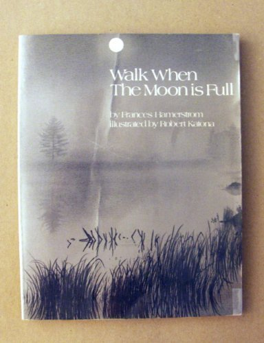 Walk When the Moon Is Full [Pictorial Children's Reader, Learning to Read, Skill Building, a ...