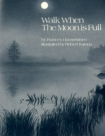 Walk When the Moon Is Full: Hamerstrom, Frances