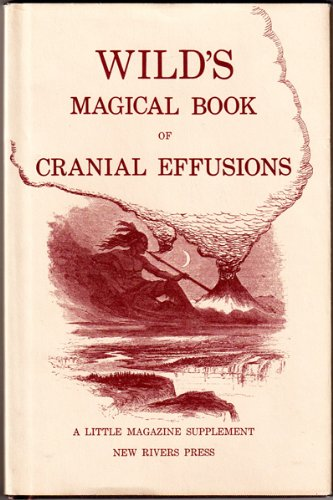 WILD'S Magical Book of Cranial Effusions: Wild, Peter