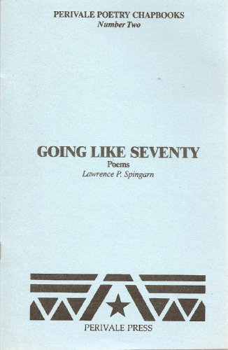 Going Like Seventy: Spingarn, Lawrence P.