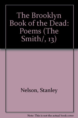 The Brooklyn Book of the Dead: Poems: Nelson, Stanley