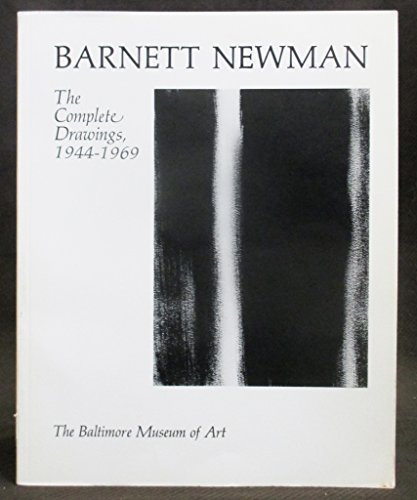 9780912298481: Barnett Newman: The Complete Drawings, 1944-1969