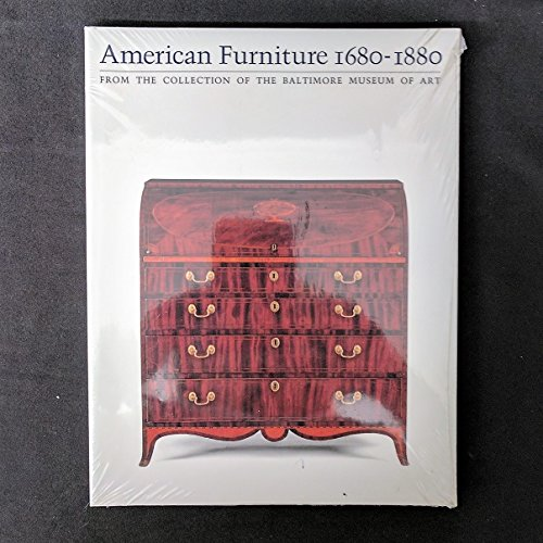 9780912298627: American Furniture, 1680-1880 from the Collection of the Baltimore Museum of Art