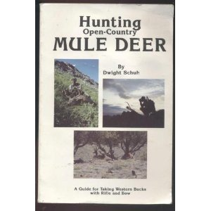 Hunting Open-Country Mule Deer: Dwight Schuh