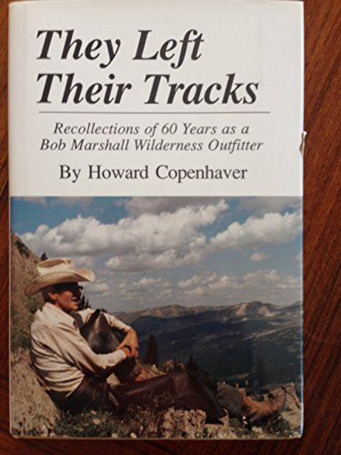 9780912299457: They Left Their Tracks: Recollections of 60 Years as a Bob Marshall Wilderness Outfitter