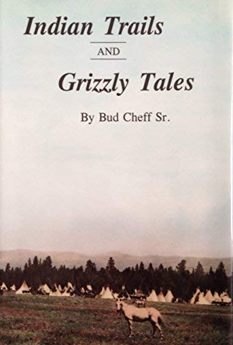 9780912299532: Indian Trails and Grizzly Tales